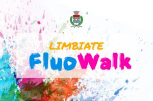 Limbiate Fluo Walk – Sabato 20 luglio, ore 21.00